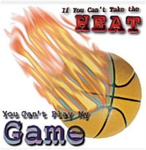 If You Can't Take The Heat Basketball T-Shirt