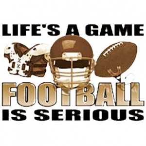Life's A Game - Football Is Serious T-Shirt (Light ONLY)