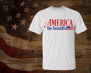 AMERICA THE BEAUTIFUL T-SHIRT